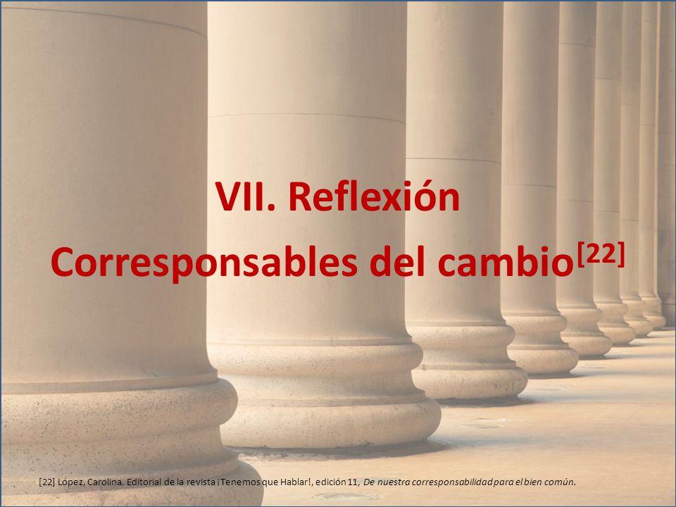 VII. Reflexión Corresponsables del cambio [22]